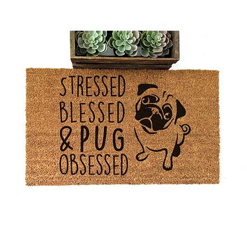 Stressed Blessed and Pug Obsessed Doormat