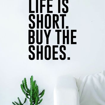 Life is Short Buy the Shoes Quote Beautiful Design Decal Sticker Wall Vinyl Decor Art Beauty Funny Girls Heels Clothes Girly