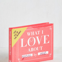 What I Love About You Journal by ModCloth