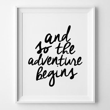 Adventure Begins inspirational poster, life quote, wall decor, mottos, motivational, home decor, handwriting, print art, typography art