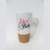 Personalized Coffee Cup * Laters Baby * 50 Shades of Grey * Fifty Shades of Grey * Personalized Mug * Coffee Cup * Personalized Coffe mug