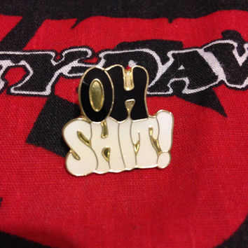 Oh Shit Lapel Pin