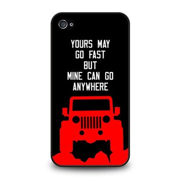 JEEP YOURS MAY GO FAST iPhone 4 / 4S Case