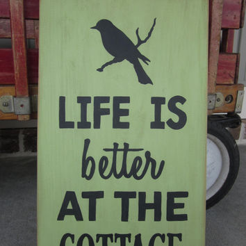 Life is better at the Cottage - Hand Painted Wood Sign art, wall decor, bird, Rustic - Home Decor, Wall Art, Wood Art, Distressed, Coastal