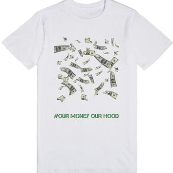 #OUR MONEY OUR HOOD | T-Shirt | SKREENED