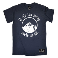 Powder Monkeez Men's If It's Too Steep You're Too Old Skiing Snowboarding T-Shirt