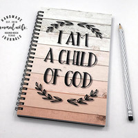 Writing journal, spiral notebook, bullet journal, sketchbook, faith, Christian, blank lined or dot grid paper, prayer - I am a child of God