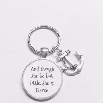 Gift For Her And Though She Be But Little She Is Fierce Shakespeare Keychain