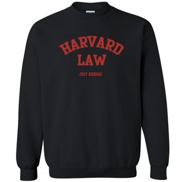 Zexpa Apparel™ Harward Law Just Kiddin Unisex Crewneck Funny Collage Party Sweatshirt