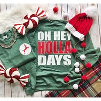 OH HEY HOLLADAYS sweatshirt