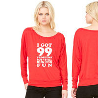 I Got 99 Problems But Still Run For Fun women's long sleeve tee