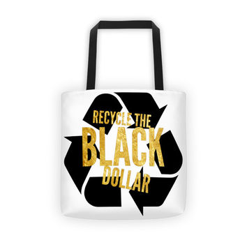 Recycle The Black Dollar (black/gold) Tote bag