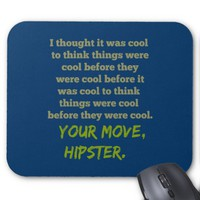 Funny Your Move, Hipster. Mouse Pad