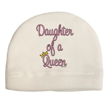 Daughter of a Queen - Matching Mom and Daughter Design Adult Fleece Beanie Cap Hat by TooLoud