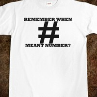 REMEMBER WHEN # MEANT NUMBER?