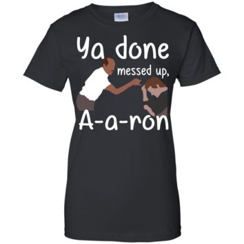 substitute teacher: key & peele ya done messed up, aaron T-Shirt