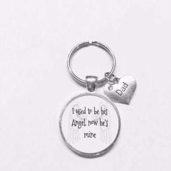 I Used To Be His Angel Now He's Mine Dad In Heaven Guardian Angel Keychain