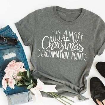 It's Almost Christmas Exclamation Point Graphic T-shirt women fashion funny slogan cotton tees grunge tumblr aesthetic tees tops