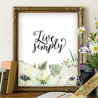 Live simply flower print calligraphy printable sign nursery art neautral nersery decor burlap art entry foyer art  kitchen art  living room