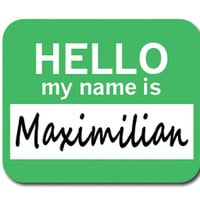 Maximilian Hello My Name Is Mouse Pad
