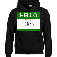 Hello My Name Is LOREN v1-Hoodie