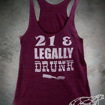 Womans 21st BIRTHDAY Racerback Tank Top - 21 and Legally Drunk - Show That ID Proudly - Silver Ink on Burgundy American Apparel Racerback