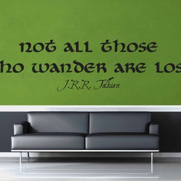 Not All Who Wander - Tolkien Quote - Wall Decal$19.95