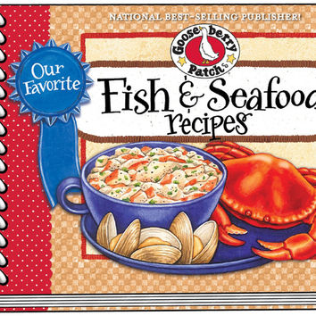 Cookbook: Our Favorite Fish and Seafood Recipes