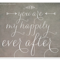 You Are My Happily Ever After Valentine Typography Print, 8x10 or 11x14, Wedding Decor, Wedding Gift, Wall Art, Gray, Sweet Rustic, Charming