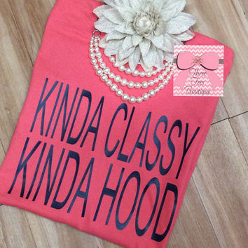 Kinda Classy Kinda Hood Short Sleeve T-Shirt Funny T-Shirt Cute Tees Funny Tee Shirt
