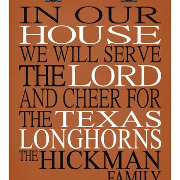 In Our House We Will Serve The Lord And Cheer for The Texas Longhorns personalized print - Christian gift sports art - multiple sizes