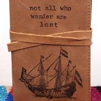 Nautical Traveler's - Not All Who Wander Are Lost Leather Journal w/ *FREE CUSTOMIZATION*