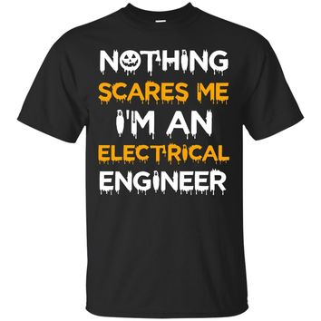Funny Electrical Engineer Halloween Shirt Nothing Scares Me