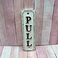 Pull Cast Iron Sign Plaque White White Wall Decor Sign Shabby Style Chic Distressed Door Handle Entrance Home Office Instruction Plaque