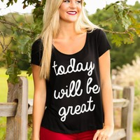 Today Will Be Great Shirt-Black