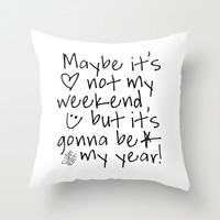 Maybe It's Not My Weekend But It's Gonna Be My Year All Time Low Lyrics Throw Pillow by andrialou | Society6
