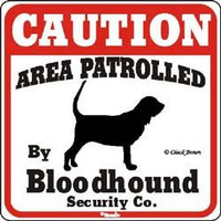 "Dog Yard Sign ""Caution Area Patrolled By Bloodhound Security Company"""