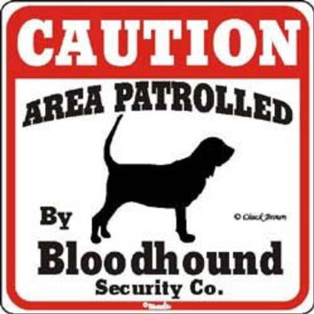 """Dog Yard Sign """"Caution Area Patrolled By Bloodhound Security Company"""""""