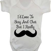 I'd Love To Stay And Chat But I Really Must Dash Moustache Funny Statement Baby Onesuit Vest