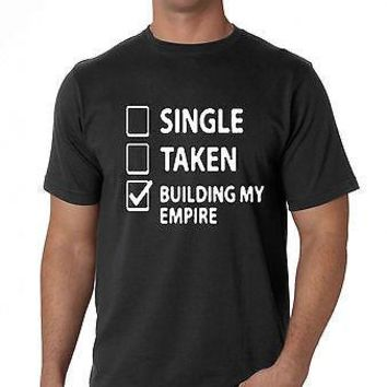 SINGLE TAKEN BUILDING MY EMPIRE Tshirt  New  Black  100%Cotton
