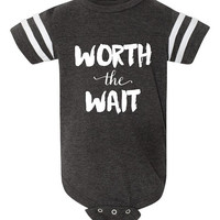 Infant One Piece, Worth the Wait Shirt, Baby Shower Gift, In Vitro Fertilization Shirt, International Adoption Shirt, Newborn Baby Clothing