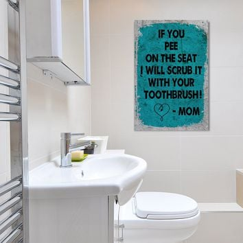 Bathroom Art Framed Canvas Wall Art If You Pee On The Seat I Will Scrub It With Your Toothbrush Mom