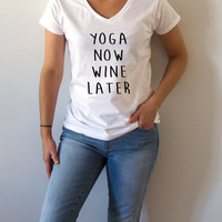 Yoga now wine later V-neck T-shirt For Women fashion top cute sassy gift to her teen clothes slogan tee saying ladies gifts  slogan alcohol