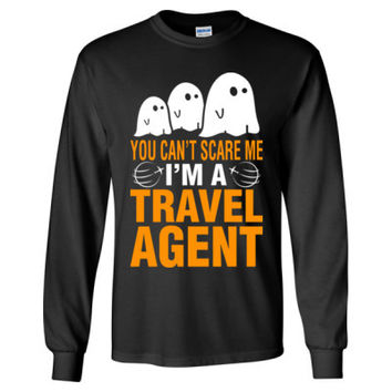 Halloween You Cant Scare Me I Am A Travel Agent - Long Sleeve T-Shirt