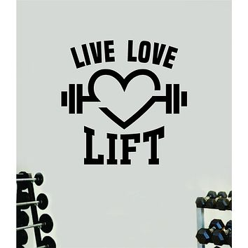 Live Love Lift V2 Fitness Gym Wall Decal Home Decor Bedroom Room Vinyl Sticker Art Teen Work Out Quote Beast Strong Inspirational Motivational Health School