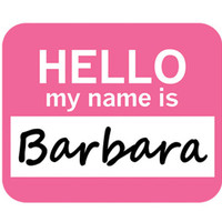 Barbara Hello My Name Is Mouse Pad