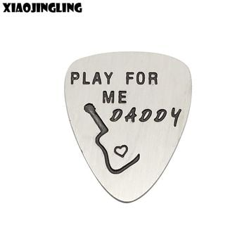 """XIAOJINGLING New Stainless Steel """"PLAY FOR ME DADDY"""" Charm Personality Guitar Pick Party Fathers Day Birthday Gift Accessories"""