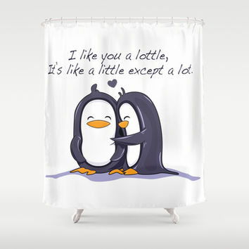 I Like you a Lottle. Its like a little but a lot. Lottle Penguins Shower Curtain by Lottle