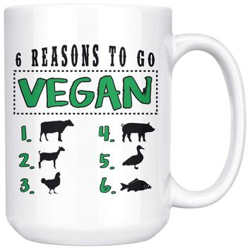 6 Reasons To Go Vegan 15oz White Coffee Mugs