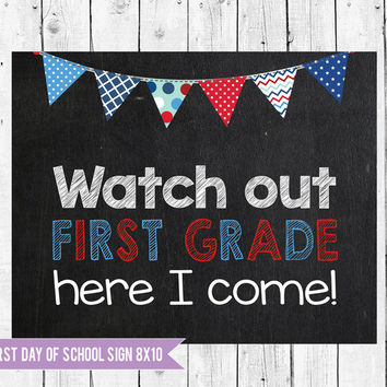 First Day of First grade Sign, Back to school, first grade sign, First day of School Sign, Watch out 1st Grade, DIY PRINTABLE